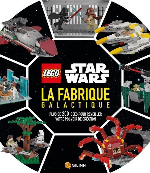 LEGO STAR WARS : LA FABRIQUE GALACTIQUE