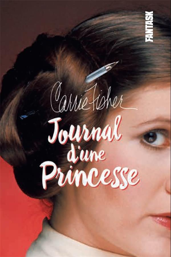 CARRIE FISHER,JOURNAL D'UNE PRINCESSE