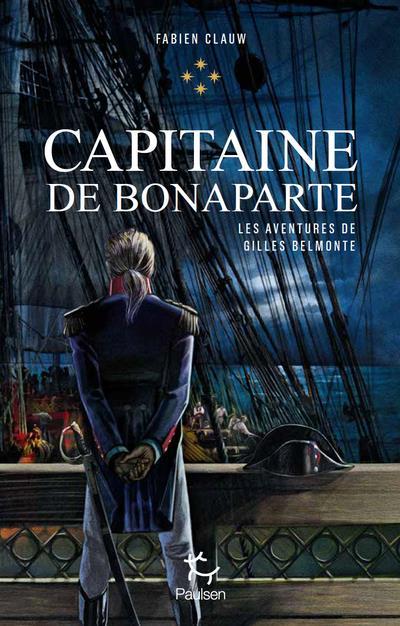 LES AVENTURES DE GILLES BELMONTE - TOME 4 CAPITAINE DE BONAPARTE - VOL04