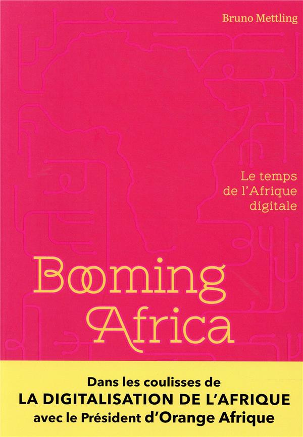 BOOMING AFRICA - LE TEMPS DE L'AFRIQUE DIGITALE