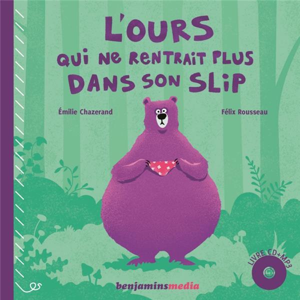 L'OURS QUI NE RENTRAIT PLUS DANS SON SLIP  (+CD)