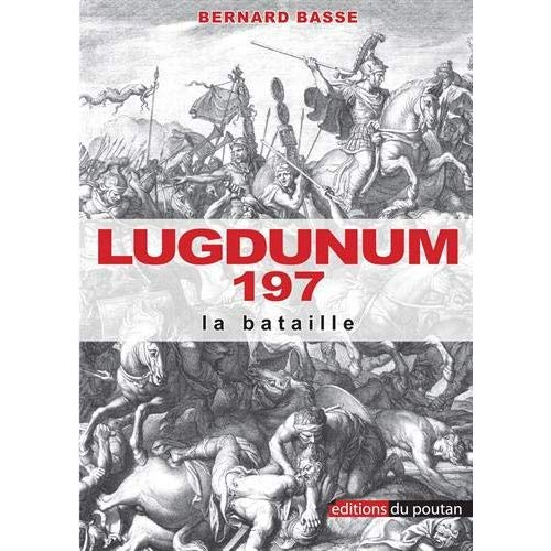 LUGDUNUM 197 - LA BATAILLE