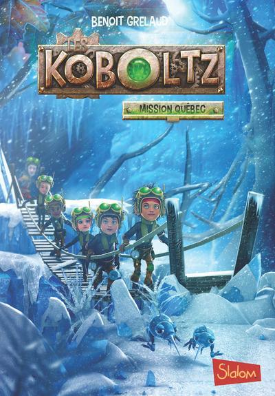 LES KOBOLTZ - TOME 2 MISSION QUEBEC