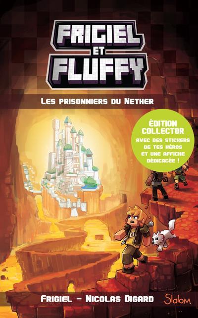 FRIGIEL ET FLUFFY - TOME 2 LES PRISONNIERS DU NETHER - EDITION COLLECTOR