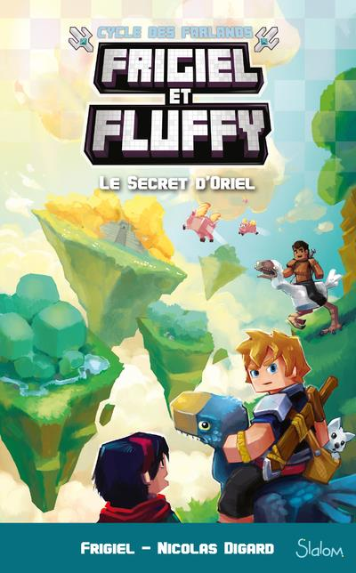 FRIGIEL ET FLUFFY, LE CYCLE DES FARLANDS - TOME 3 LE SECRET D'ORIEL - VOL07