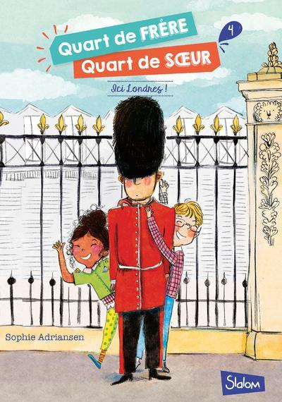 QUART DE FRERE, QUART DE SOEUR - TOME 4 ICI LONDRES ! - VOL4