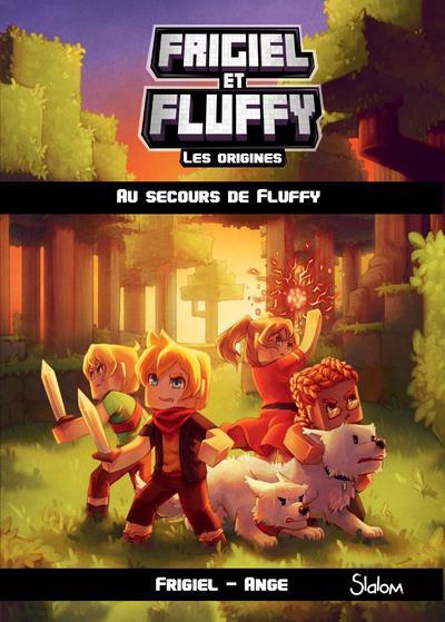 FRIGIEL ET FLUFFY LES ORIGINES - TOME 2 AU SECOURS DE FLUFFY - VOLUME 02