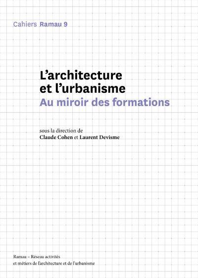RAMAU 9 - L'ARCHITECTURE ET L'URBANISME - AU MIROIR DES FORMATIONS