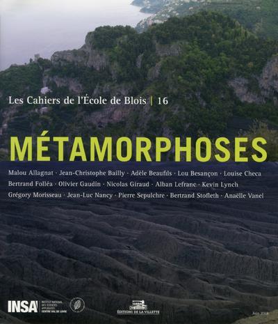 LES CAHIERS DE L'ECOLE DE BLOIS - NUMERO 16 METAMORPHOSES