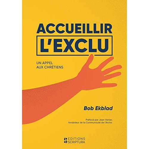 ACCUEILLIR L'EXLU,UN APPEL AUX CHRETIENS