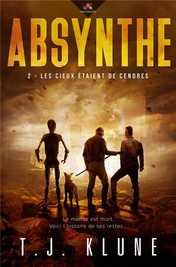 ABSYNTHE - T2 - LES CIEUX ETAIENT DE CENDRES - ABSYNTHE, T2