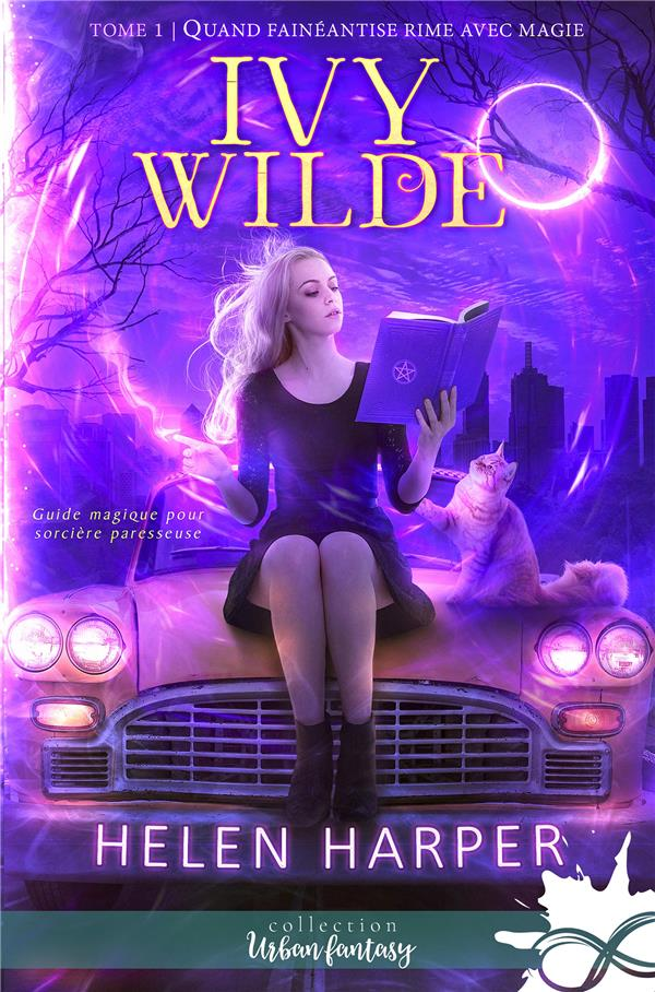 QUAND FAINEANTISE RIME AVEC MAGIE - IVY WILDE - T1 - IVY WILDE , T1
