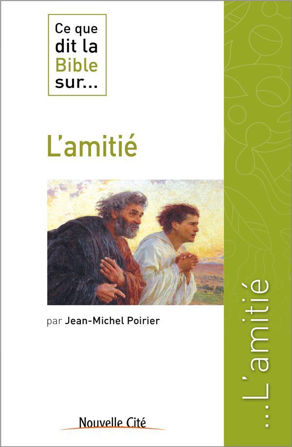 CE QUE DIT LA BIBLE SUR L'AMITIE