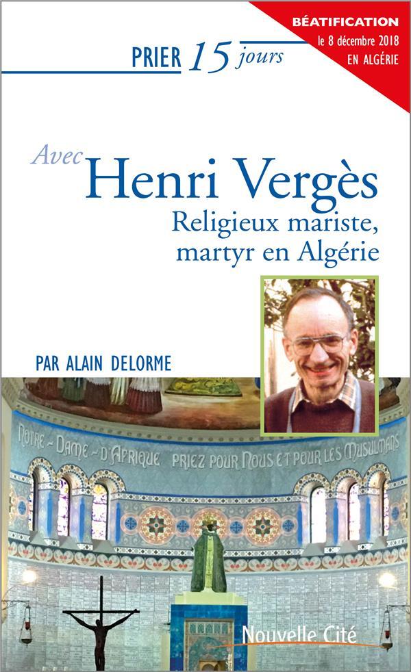 PRIER 15 JOURS AVEC HENRI VERGES NED - RELIGIEUX MARISTE, MARTYR EN ALGERIE