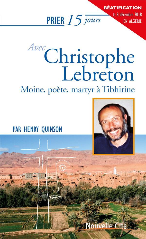 PRIER 15 JOURS AVEC CHRISTOPHE LEBRETON NED - MOINE, POETE, MARTYR A TIBHIRINE