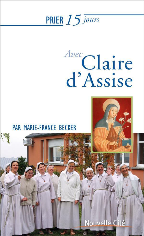 PRIER 15 JOURS AVEC CLAIRE D'ASSISE - NOUVELLE EDITION 2019