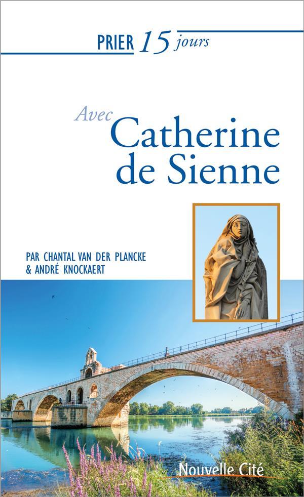 PRIER 15 JOURS AVEC CATHERINE DE SIENNE - NOUVELLE EDITION 2019
