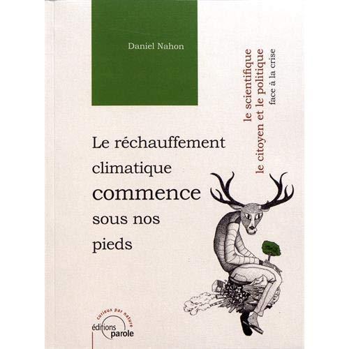 LE RECHAUFFEMENT CLIMATIQUE COMMENCE SOUS NOS PIEDS