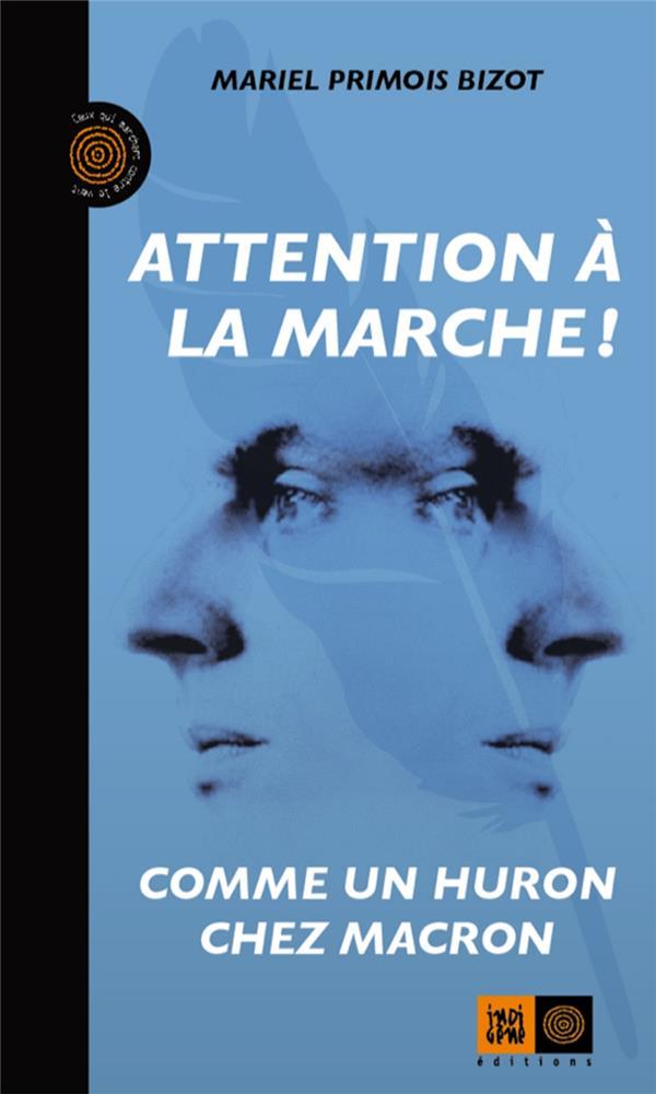 ATTENTION A LA MARCHE ! COMME UN HURON CHEZ MACRON