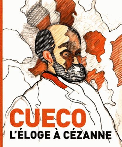 CUECO L'ELOGE A CEZANNE