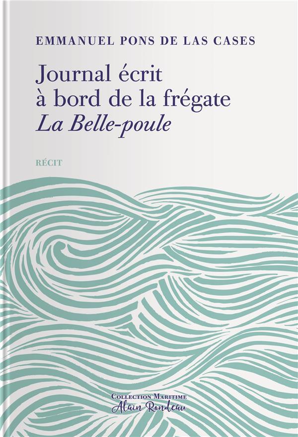 JOURNAL ECRIT A BORD DE LA FREGATE LA BELLE-POULE