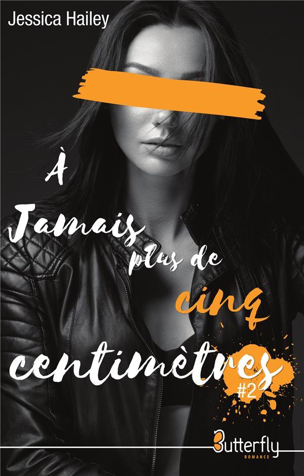 A JAMAIS PLUS DE CINQ CENTIMETRES - TOME 2
