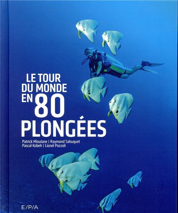 LE TOUR DU MONDE EN 80 PLONGEES