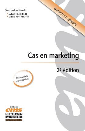 CAS EN MARKETING  2E EDITION - 12 CAS REELS D ENTREPRISES  ENONCES ET CORRIGES