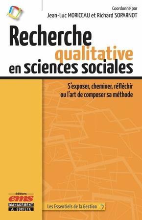 RECHERCHE QUALITATIVE EN SCIENCES SOCIALES - S EXPOSER CHEMINER REFLECHIR OU L ART DE COMPOSER SA ME