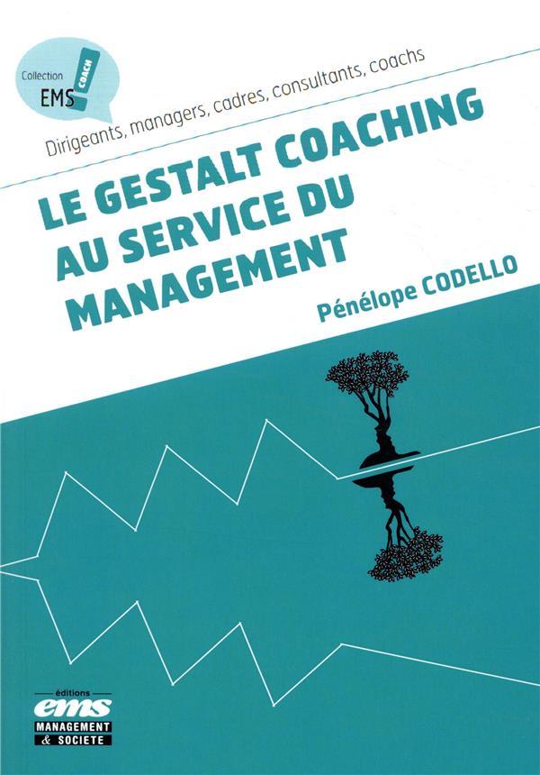 LE GESTALT COACHING  AU SERVICE DU MANAGEMENT - PREFACE DE STAPHANE ALBERNHE