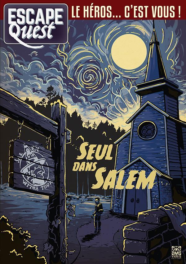 ESCAPE QUEST T03 - SEUL DANS SALEM