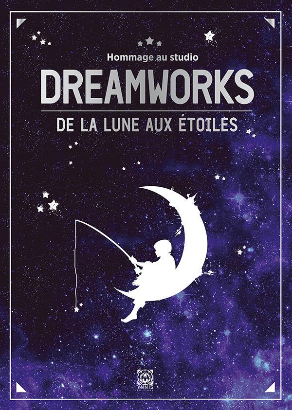 DREAMWORKS - DE LA LUNE AUX ETOILES