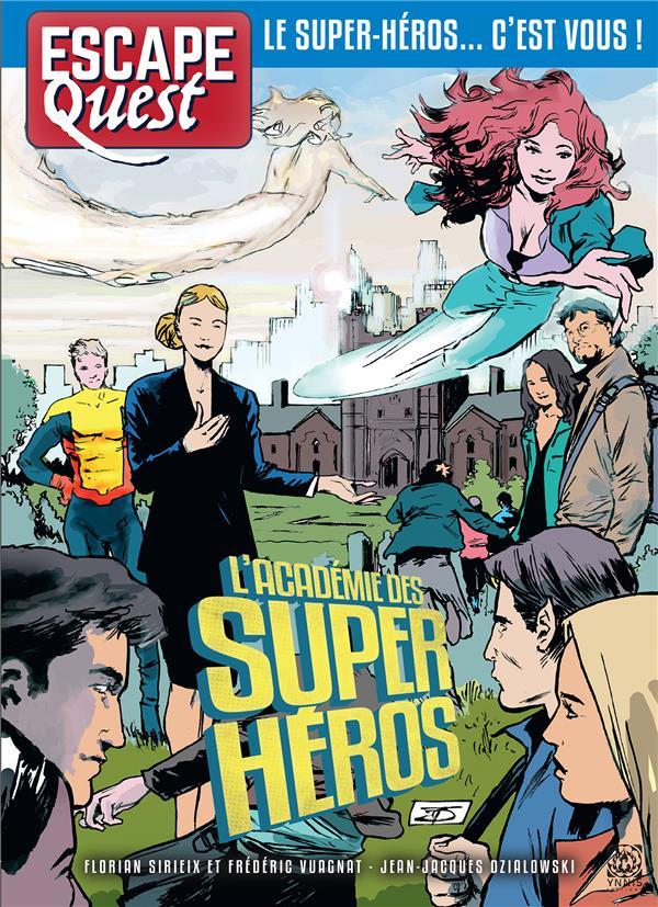 ESCAPE QUEST T06 - L'ACADEMIE DES SUPER-HEROS