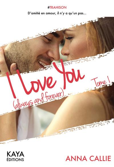 I LOVE YOU (ALWAYS AND FOREVER) - TOME 1