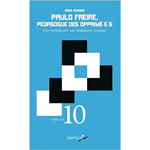 PAULO FREIRE, PEDAGOGUE DES OPPRIME-E-S