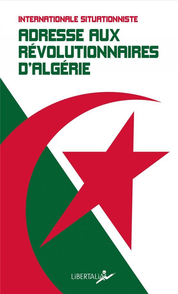 ADRESSE AUX REVOLUTIONNAIRES D ALGERIE - ET AUTRES TEXTES