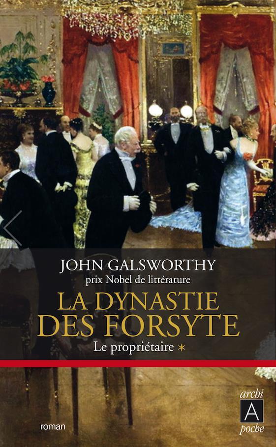 LA DYNASTIE DES FORSYTE 1 - LE PROPRIETAIRE