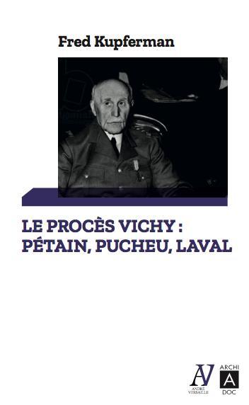 LE PROCES DE VICHY - PUCHEU, PETAIN, LAVAL