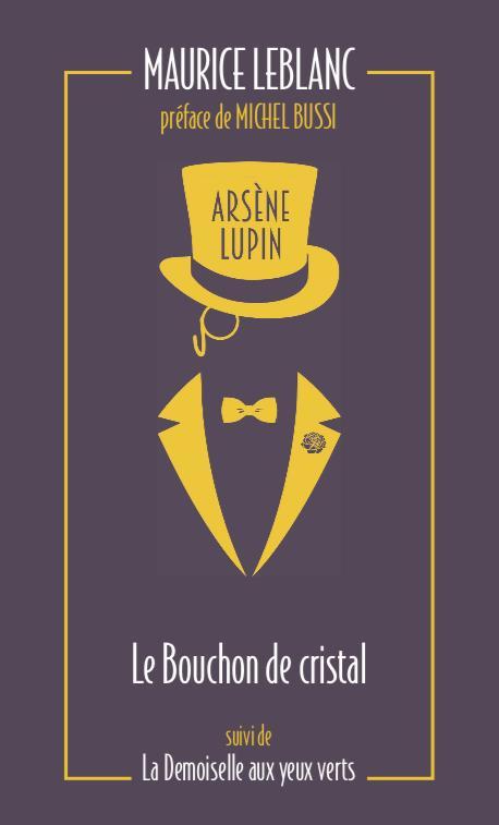 ARSENE LUPIN - LE BOUCHON DE CRISTAL SUIVI DE LA DEMOISELLE AUX YEUX VERTS