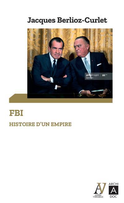 FBI - HISTOIRE D'UN EMPIRE
