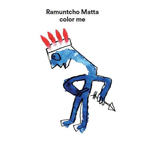 RAMUNTCHO MATTA - COLOR ME