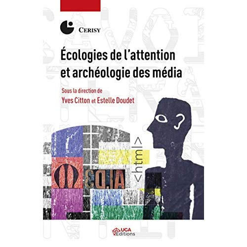 ECOLOGIES DE L ATTENTION ET ARCHEOLOGIE DES MEDIA