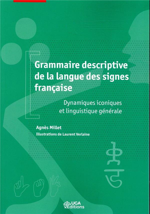 GRAMMAIRE DESCRIPTIVE DE LA LANGUE DES SIGNES FRANCAISE - DYNAMIQUES ICONIQUES ET LINGUISTIQUE GENER