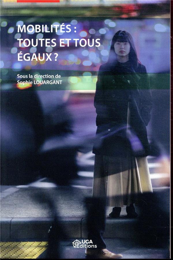 MOBILITES  TOUTES ET TOUS EGAUX - SOUS LA DIRECTION DE SOPHIE LOUARGANT