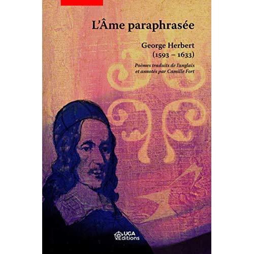 L AME PARAPHRASEE - GEORGE HERBERT 1593 1633