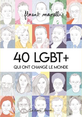 40 LGBT + QUI ONT CHANGE LE MONDE T01