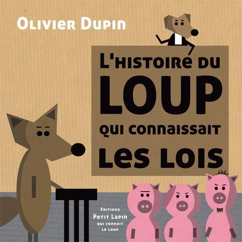 HISTOIRE DU LOUP QUI CONNAISSAIT LES LOIS (L\')