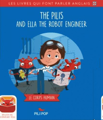 THE PILIS AND ELLA THE ROBOT ENGINEER