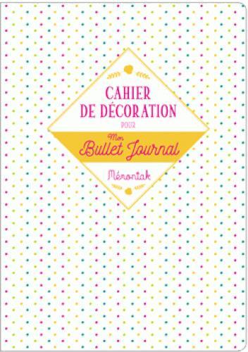 CAHIER DE DECORATION POUR MON BULLET JOURNAL