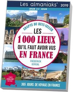 ALMANIAK LES 1000 LIEUX QU'IL FAUT AVOIR VUS EN FRANCE 2019